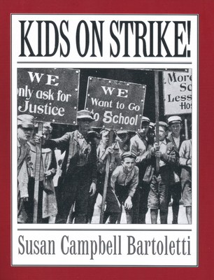Kids on Strike! - Bartoletti, Susan Campbell