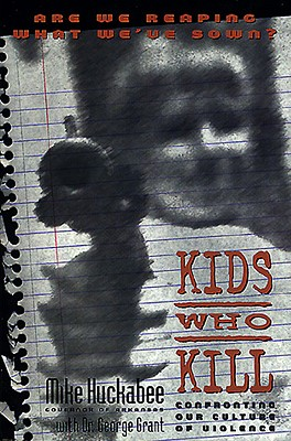 Kids Who Kill - Huckabee, Mike, and Grant, George