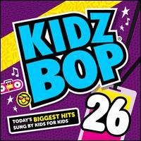 Kidz Bop 26 - Kidz Bop Kids