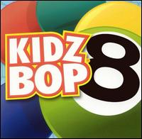 Kidz Bop 8 - Kidz Bop Kids