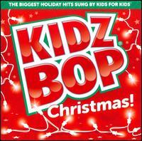 Kidz Bop Christmas! [2012] - Kidz Bop Kids