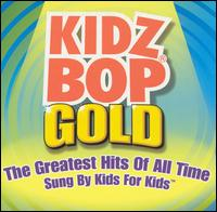 Kidz Bop Gold - Kidz Bop Kids
