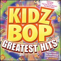 Kidz Bop Greatest Hits - Kidz Bop Kids