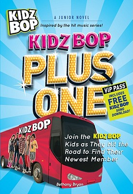 Kidz Bop Plus One: A Junior Novel - Bryan, Bethany