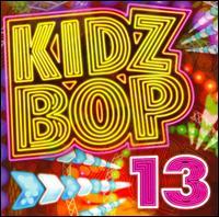 Kidz Bop, Vol. 13 - Kidz Bop Kids