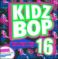 Kidz Bop, Vol. 16 - Kidz Bop Kids