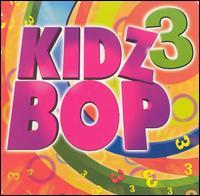 Kidz Bop, Vol. 3 - Kidz Bop Kids