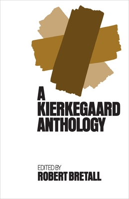 Kierkegaard Anthology - Bretall, Robert (Editor)