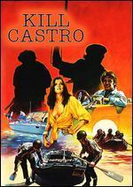 Kill Castro