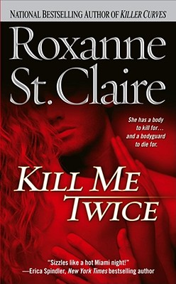 Kill Me Twice - St Claire, Roxanne