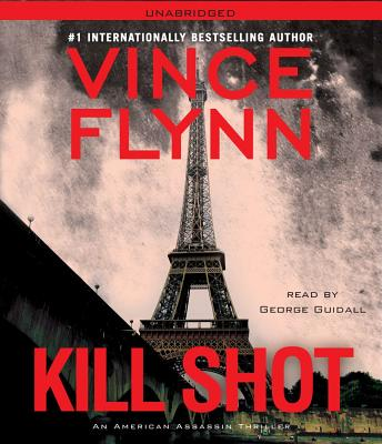 Kill Shot: An American Assassin Thriller - Flynn, Vince, and Guidall, George (Read by)