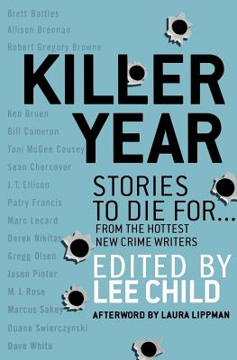 Killer Year: Stories to Die For... from the Hottest New Crime Writers - Child, Lee (Editor)