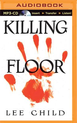 Killing Floor - Child, Lee, and Hill, Dick (Read by)