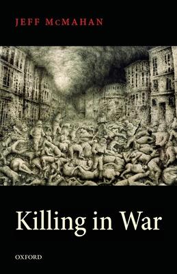 Killing in War - McMahan, Jeff