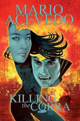 Killing the Cobra: Chinatown Trollop - Acevedo, Mario