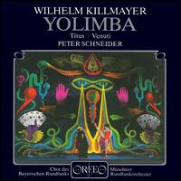Killmayer: Yolimba - Alan Titus (baritone); Christoph Prégardien (vocals); Faridah Schäfer-Subrata (vocals); Hanna Farinelli (vocals);...