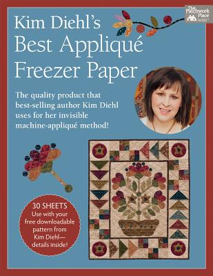 Kim Diehl's Best Appliqué Freezer Paper: 14 Favorites from Quiltmaker Magazine - Diehl, Kim
