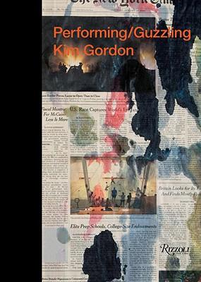 Kim Gordon: Performing/Guzzling - Gordon, Kim
