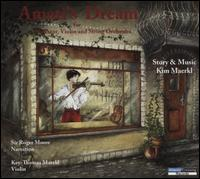 Kim Maerkl: Amati's Dream for Narrator, Violin and String Orchestra - Key-Thomas Maerkl (violin); Roger Moore