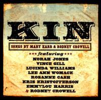 Kin: Songs by Mary Karr & Rodney Crowell - Rodney Crowell / Mary Karr