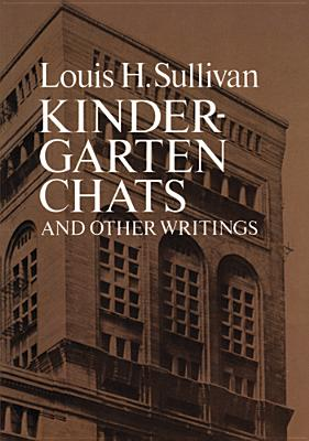 Kindergarten Chats and Other Writings - Sullivan, Louis
