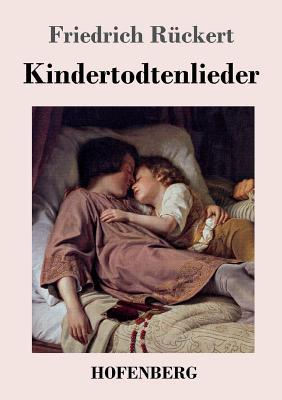 Kindertodtenlieder - Ruckert, Friedrich