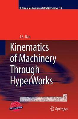 Kinematics of Machinery Through Hyperworks - Rao, J S