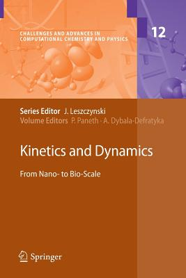 Kinetics and Dynamics: From Nano- To Bio-Scale - Paneth, Piotr (Editor), and Dybala-Defratyka, Agnieszka (Editor)