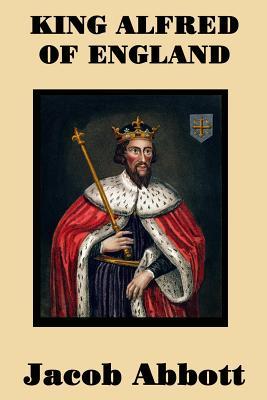 King Alfred of England - Abbott, Jacob