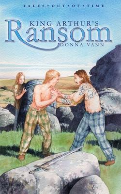 King Arthur's Ransom - Vann, Donna