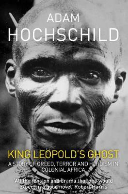 King Leopold's Ghost - Hochschild, Adam