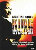 King: Man of Peace in a Time of War -