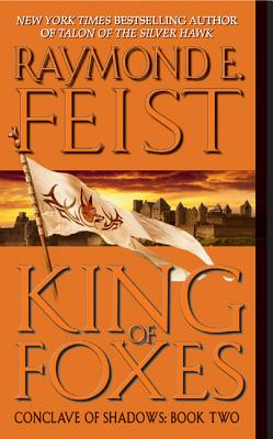 King of Foxes: Conclave of Shadows: Book Two - Feist, Raymond E