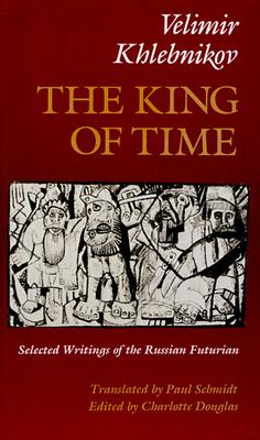 King of Time P - Khlebnikov, Velimir