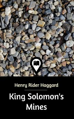 King Solomon's Mines - Haggard, Henry Rider, Sir