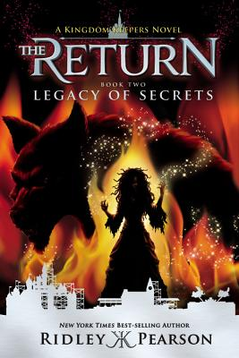 Kingdom Keepers: The Return Book Two Legacy Of Secrets: The Return Book Two Legacy of Secrets - Pearson, Ridley