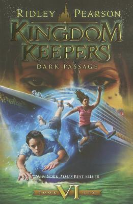Kingdom Keepers Vi: Dark Passage - Pearson, Ridley