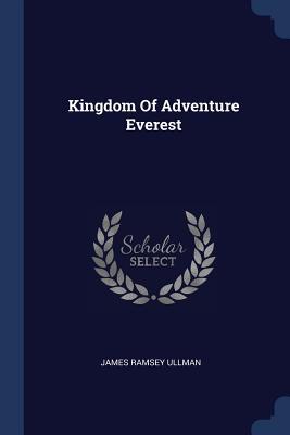 Kingdom of Adventure Everest - Ullman, James Ramsey