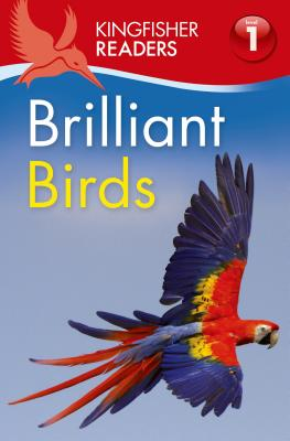 Kingfisher Readers L1: Brilliant Birds - Feldman, Thea
