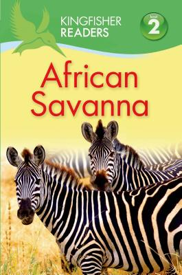 Kingfisher Readers L2: African Savanna - Llewellyn, Claire