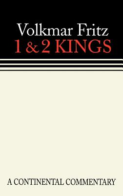 Kings 1 2 Continental Commenta - Fritz, Volkmar, and Hagedorn, Anselm (Translated by)