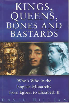 Kings, Queens, Bones and Bastards - Hilliam, David