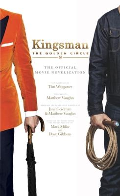 Kingsman: The Golden Circle - The Official Movie Novelization - Waggoner, Tim