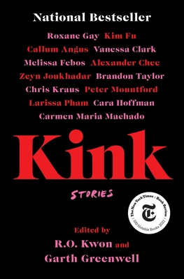 Kink: Stories - Kwon, R O (Editor), and Greenwell, Garth (Editor)