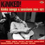 Kinked: Kinks Songs and Sessions 1964-1971