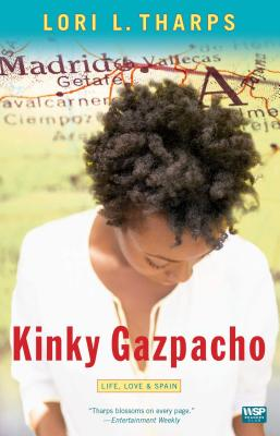 Kinky Gazpacho: Life, Love & Spain - Tharps, Lori L