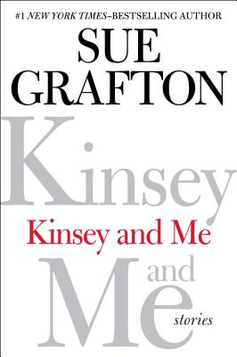 Kinsey and Me: Stories - Grafton, Sue