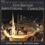 Kirchner, Copland, Ives: Music for Violin and Piano