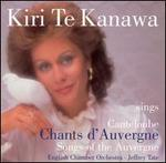 Kiri Te Kanawa sings Canteloube: Chants d'Auvergne [includes DVD: Kiri Sings Chants d'Auvergne]