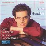 Kiril Gerstein Plays Bach, Beethoven, Scriabin, Gershwin/Wild